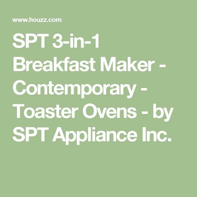SPT 3-in-1 Breakfast Maker - Contemporary - Toaster Ovens - by SPT Appliance Inc.