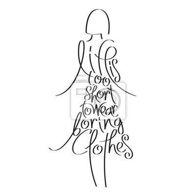 Fotobehang Mode quote in vrouw silhouet, het leven is te kort om saaie kleding, mode typografie, mode kalligrafie, kleding typografie, kleren typografie, mode encyclopedie dragen, modegeschiedenis