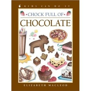 Chock Full of Chocolate, written by Elizabeth MacLeod and illustrated by June Bradford