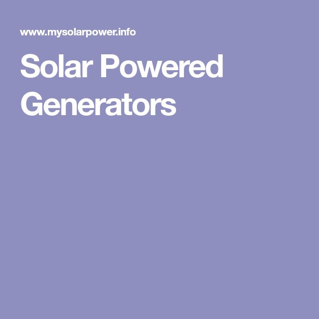 Solar Powered Generators