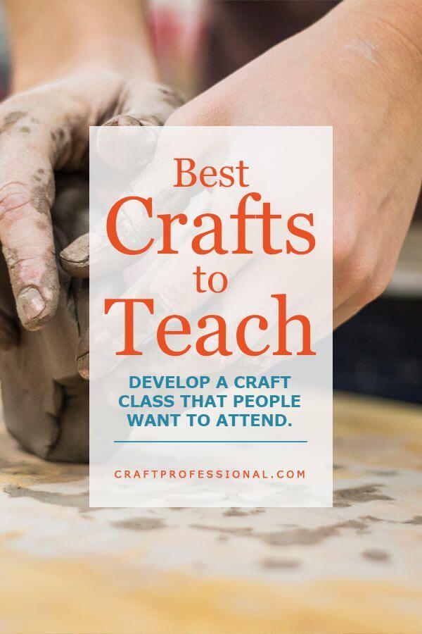 Best Crafts to Teach – Entwickeln Sie einen Bastelkurs, an dem die Teilnehmer teilnehmen möchten. #craftb …