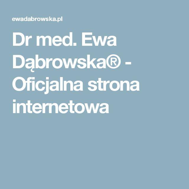 Dr med. Ewa Dąbrowska® - Oficjalna strona internetowa