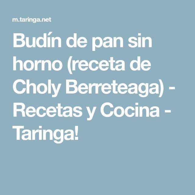 Budín de pan sin horno (receta de Choly Berreteaga) - Recetas y Cocina - Taringa!