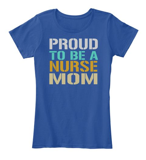 Proud To Be A Nurse Mom Deep Royal  Women's T-Shirt Front