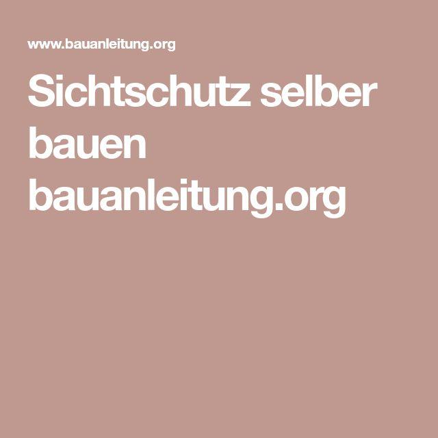 Sichtschutz selber bauen bauanleitung.org