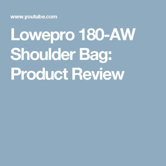 Lowepro 180-AW Shoulder Bag: Product Review