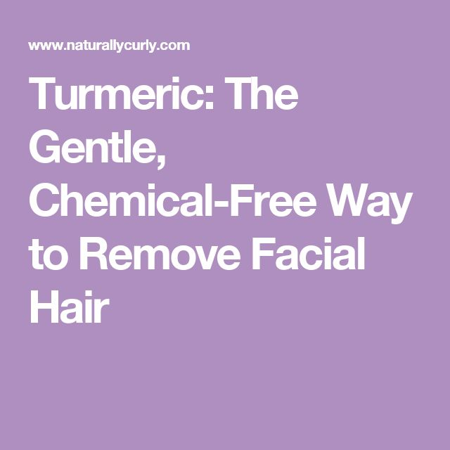 Turmeric: The Gentle, Chemical-Free Way to Remove Facial Hair