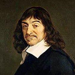 René Descartes (1596-1650): Matemático, filósofo y físico francés conocido como el descubridor de la geometría analítica. Su filosofía es conocida como cartesianismo o filosofía cartesiana, la cual tenía como base dudar de todas sus creencias y de todo aquello de lo que no pudiera estar seguro, llegando a la conclusión de que aunque su capacidad de pensar era verídica, no podía estar seguro de la existencia de su propio cuerpo.