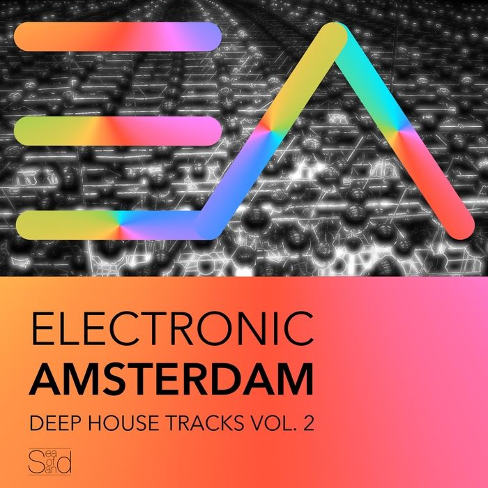 Electronic Amsterdam Vol 2 – Deep House Trax [Sea Of Sand – SEAOFSAND064] » Minimal Freaks
