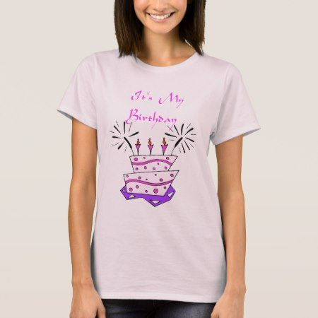 It's My Birthday T-Shirt - tap, personalize, buy right now!