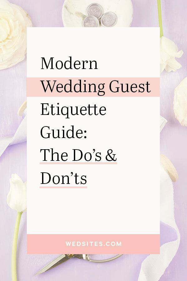 Modern Wedding Guest Etiquette The Do S And Don Ts In 2020 Wedding Guest Etiquette Wedding Guest Wedding Guest Advice