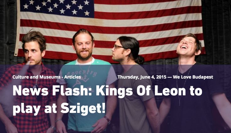 Kings of Leon coming to Sziget Festival 2015!