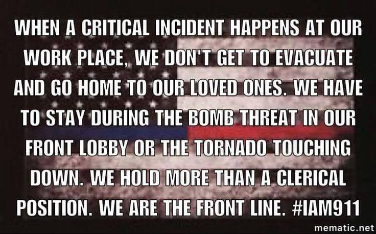 When a critical incident happens at our work place, we don't get to evacuate and go home to our loved ones. We have to stay during the bomb threat in our front lobby or the tornado touching down. We hold more than a clerical position. We are the front line. 9-1-1 dispatchers #firstresponders #iam911