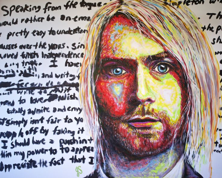 "Kurt Cobain, Suicide Note 60""x48"" (by Joyce Sherwin) Acrylic on Canvas The intention was not to glamourize suicide. I wanted people to think about Cobain's mental health issues, as he was diagnosed with bipolar, and the trap that he could not seem to escape. His issues were underscored by his addiction issues, of course. I want to think that as a society we have come further in terms of treatment for mental health issues since Cobain's suicide, but I wonder if in reality, we have."
