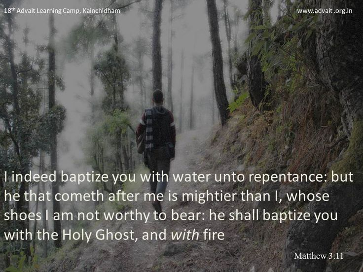 I indeed baptize you with water unto repentance: but he that cometh after me is mightier than I, whose shoes I am not worthy to bear: he shall baptize you with the Holy Ghost, and with fire. ~Bible #ShriPrashant #Advait #identity #god Read at:- prashantadvait.com Watch at:- www.youtube.com/c/ShriPrashant Website:- www.advait.org.in Facebook:- www.facebook.com/prashant.advait LinkedIn:- www.linkedin.com/in/prashantadvait Twitter:- https://twitter.com/Prashant_Advait