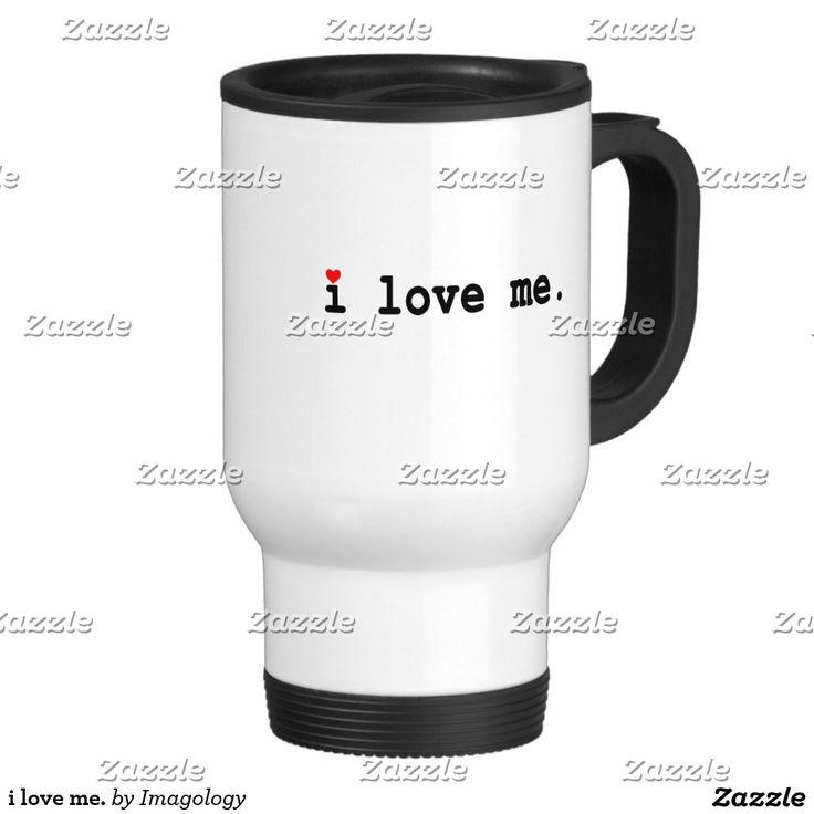 i love me. travel mug