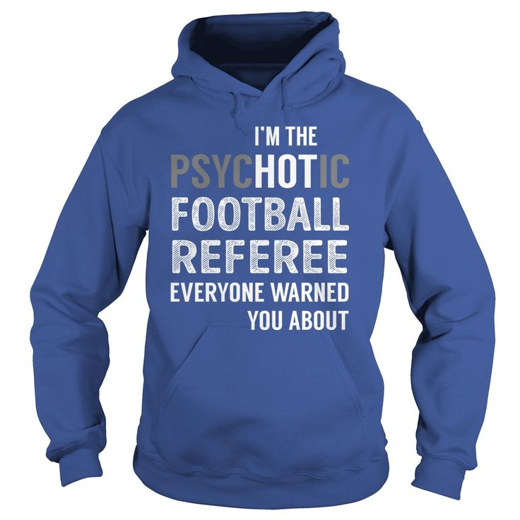 PsycHOTic Football Referee Job Shirts #gift #ideas #Popular #Everything #Videos #Shop #Animals #pets #Architecture #Art #Cars #motorcycles #Celebrities #DIY #crafts #Design #Education #Entertainment #Food #drink #Gardening #Geek #Hair #beauty #Health #fitness #History #Holidays #events #Home decor #Humor #Illustrations #posters #Kids #parenting #Men #Outdoors #Photography #Products #Quotes #Science #nature #Sports #Tattoos #Technology #Travel #Weddings #Women