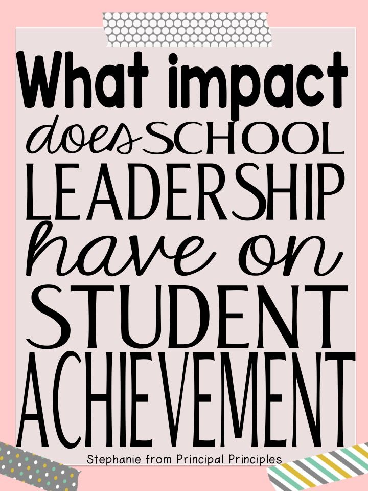 Principal Principles: The Impact of School Leadership on Student Achievement