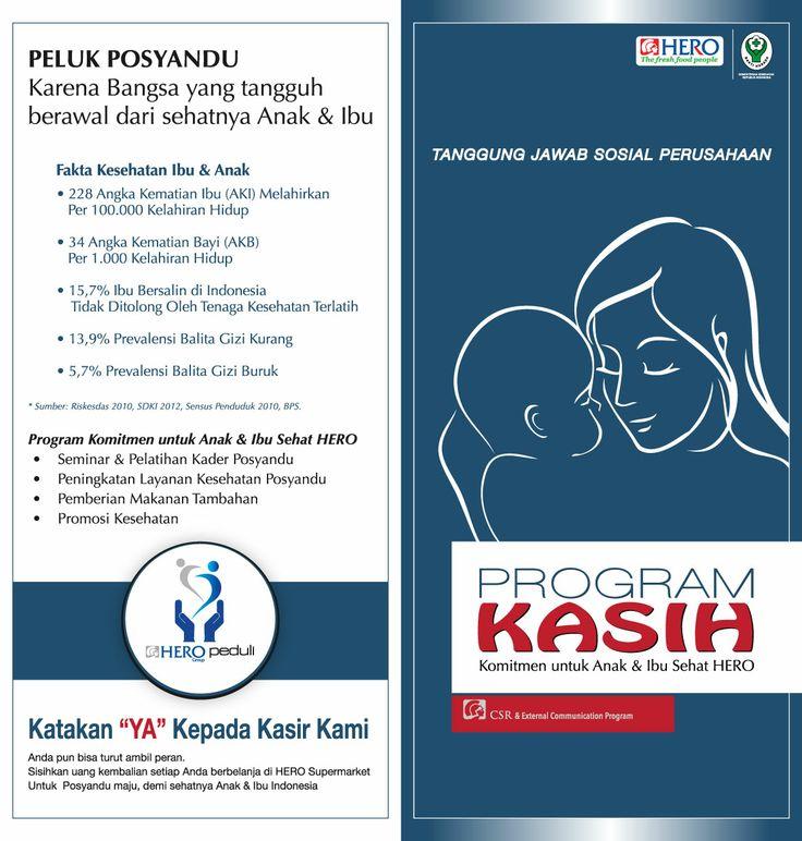 Tahukah anda angka kematian ibu dan anak saat proses melahirkan & gizi buruk balita masih tinggi di Indonesia?   Hal tersebut menggugah Hero Supermarket membuat program tanggung jawab perusahaan bertajuk KASIH (Komitmen Anak dan Ibu Sehat Hero)