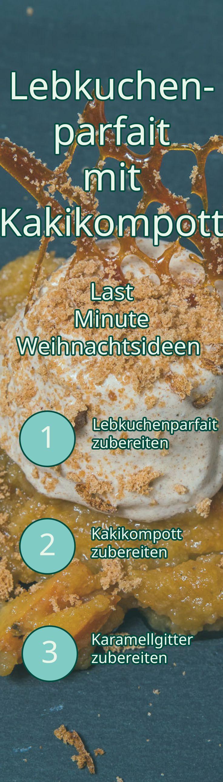 Last Minute Weihnachtsideen – Lebkuchenparfait mit Kakikompott
