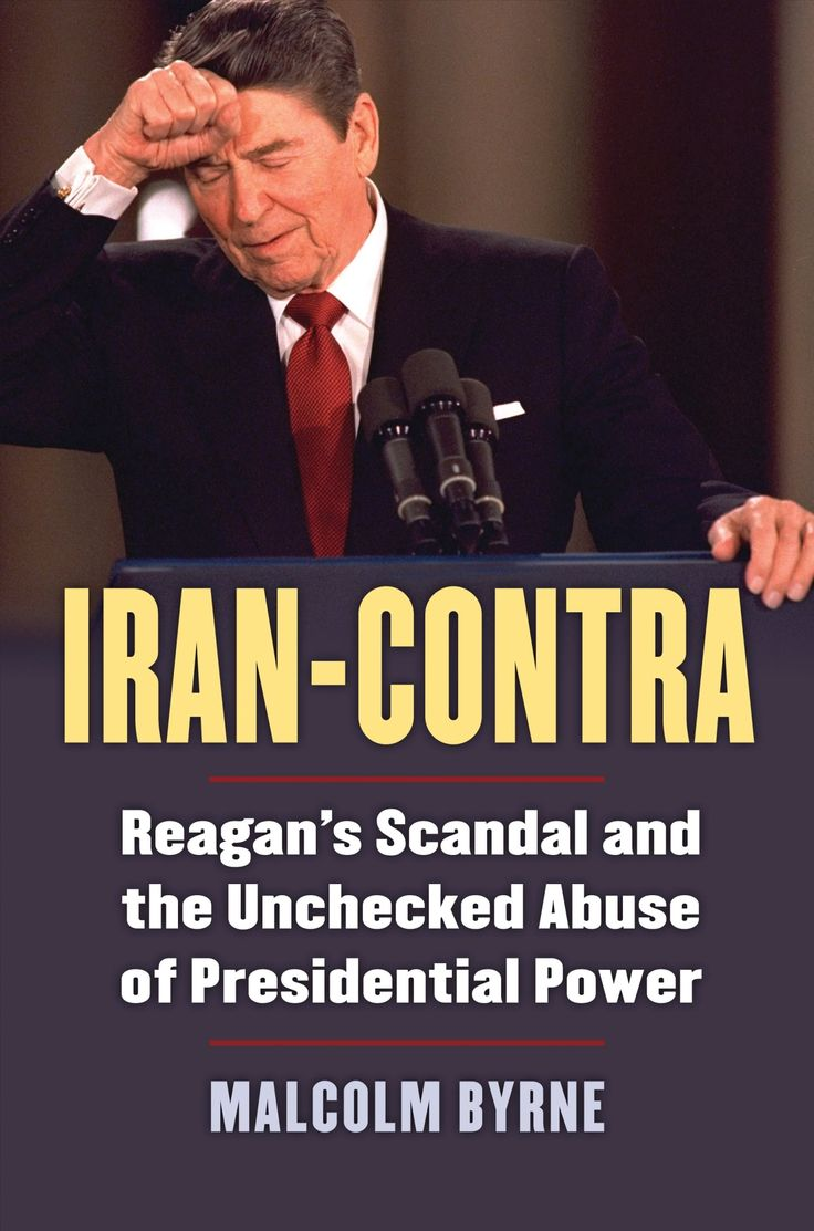 Iran-Contra: Reagan's Scandal and the Unchecked Abuse of Presidential Power  - Malcolm Byrne Lecture via National Archives