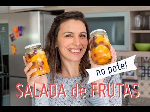SALADA de FRUTAS no POTE: frutas para a semana toda (como fazer e armazenar) - YouTube
