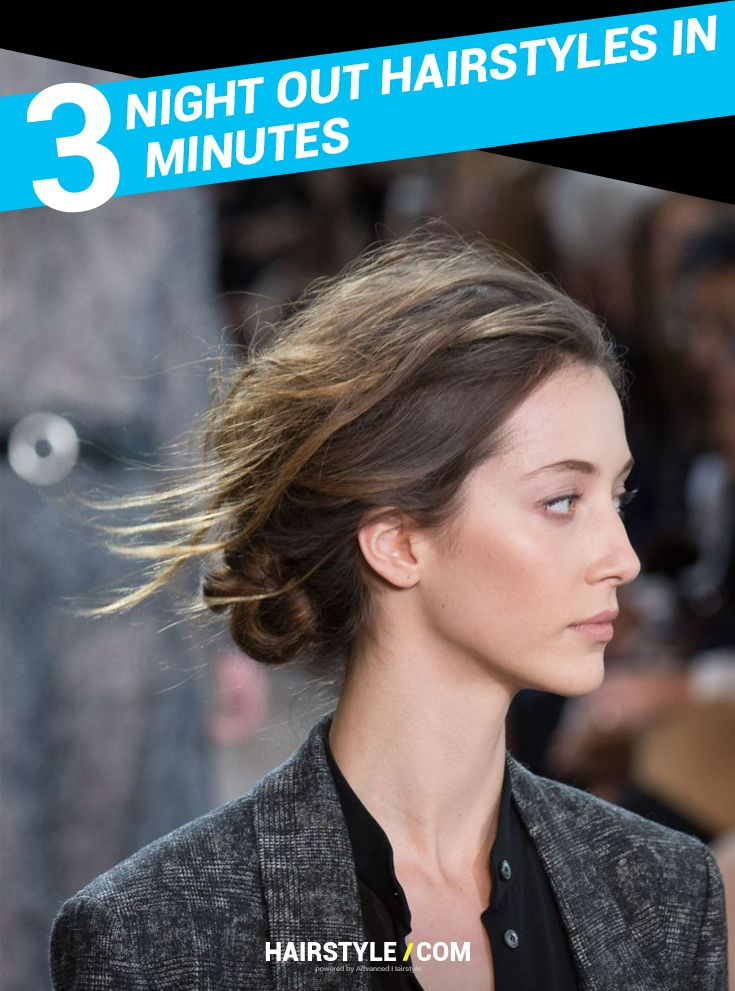 3 Night out hairstyles that only take 3 minutes.