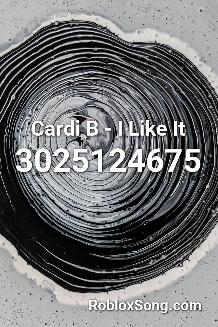 Cardi B I Like It Roblox Id Roblox Music Codes In 2020