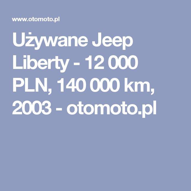 Używane Jeep Liberty - 12 000 PLN, 140 000 km, 2003  - otomoto.pl