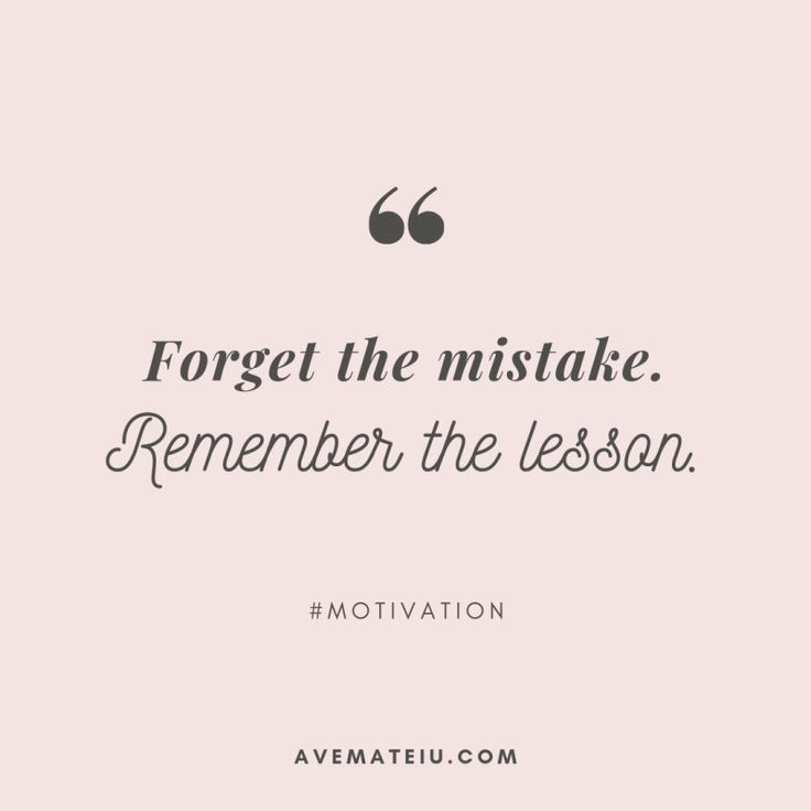 Forget the mistake. Remember the lesson. Quote 325