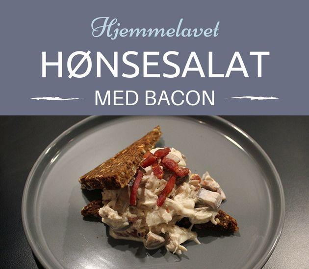 Den her hjemmelavede hønsesalat med masser af sprød bacon smager bare hundrede gange bedre end den færdigkøbte af slagsen.