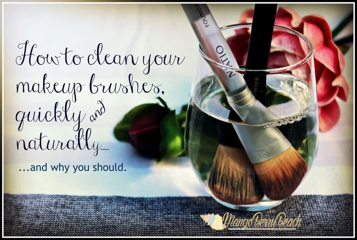 How to clean your makeup brushes, quickly and naturally... and why you should
