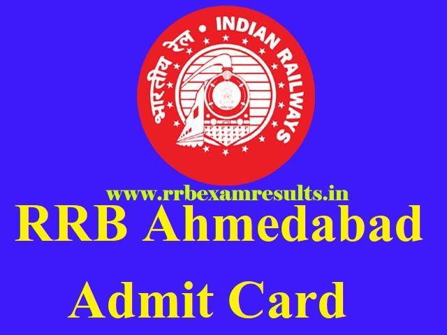Rrb Ahmedabad Group D Admit Card 2018 Download Rrbahemdabad Gov