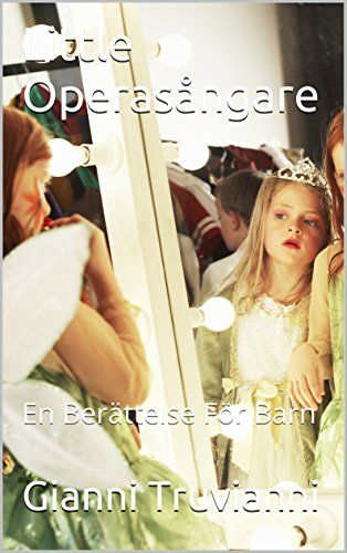 Little Operasångare: En Berättelse För Barn (Swedish Edition) by Gianni Truvianni http://www.amazon.com/dp/B01E3NIA9W/ref=cm_sw_r_pi_dp_JWJfxb1T4BYH3