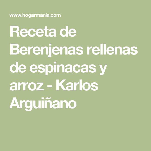 Receta de Berenjenas rellenas de espinacas y arroz - Karlos Arguiñano