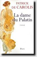 Tranches... de Livres !: La Dame du Palatin - Patrick de Carolis
