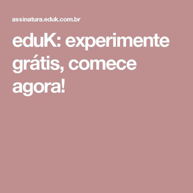 eduK: experimente grátis, comece agora!