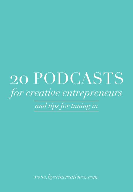 20 Podcasts for creative entrepreneurs to help you build a purposeful brand.