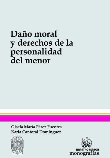 Daño Moral y Derechos de la Personalidad del Menor. Gisela María Pérez Fuentes. Karla Cantoral Domínguez.