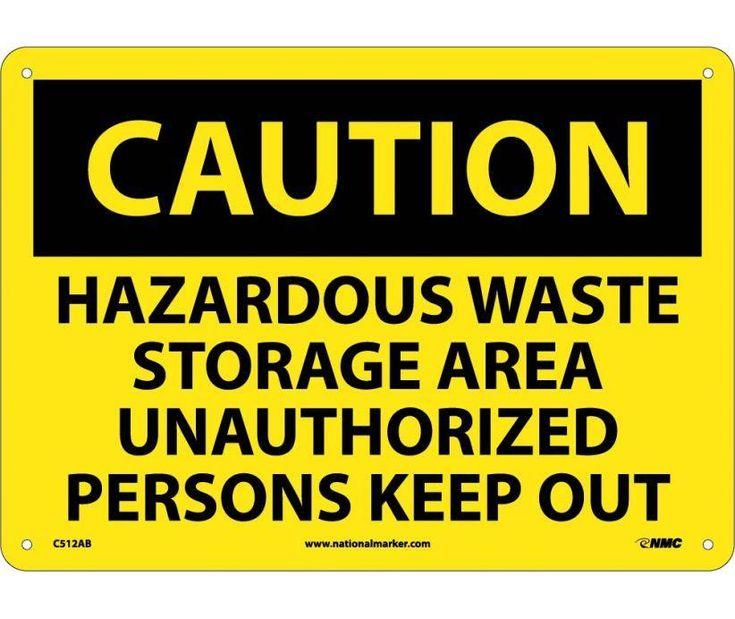 Caution, HAZARDOUS WASTE STORAGE AREA UNAUTHORIZED PERSONS KEEP OUT, 10X14, .040 Aluminum