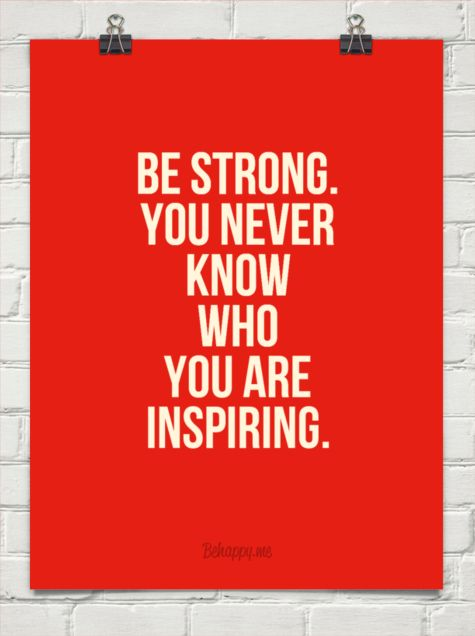 Be strong. you never know who you are inspiring. (especially when you have daughters paying attention)