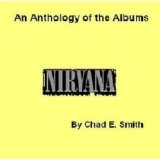 Inside Nirvana - An Anthology of the Albums (Kindle Edition)By Chad E. Smith