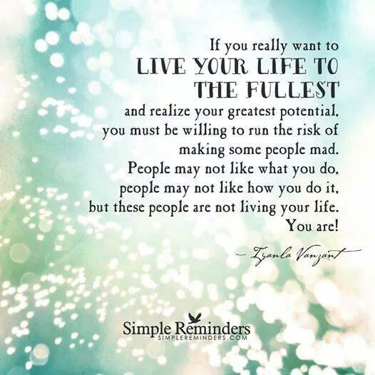 Live Your Life To The Fullest Quotes. QuotesGram