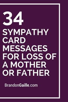 34 Sympathy Card Messages for Loss of a Mother or Father                                                                                                                                                                                 More
