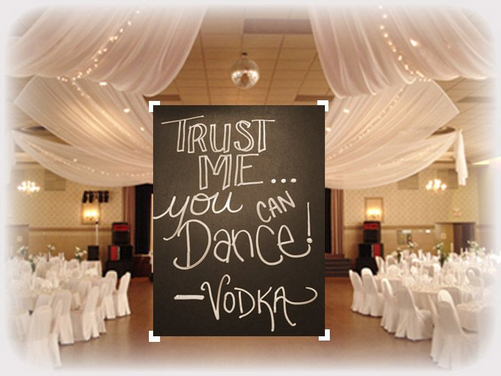 """Fun Customized sign for reception.  """"Trust me You can Dance - Vodka"""