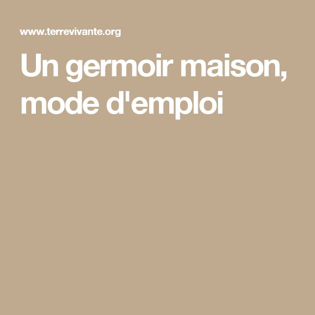 Un germoir maison, mode d'emploi
