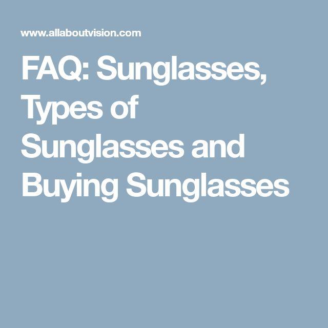 FAQ: Sunglasses, Types of Sunglasses and Buying Sunglasses