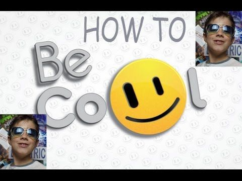HOW TO BE THE COOLEST KID IN THE SCHOOL , the coolest in the class