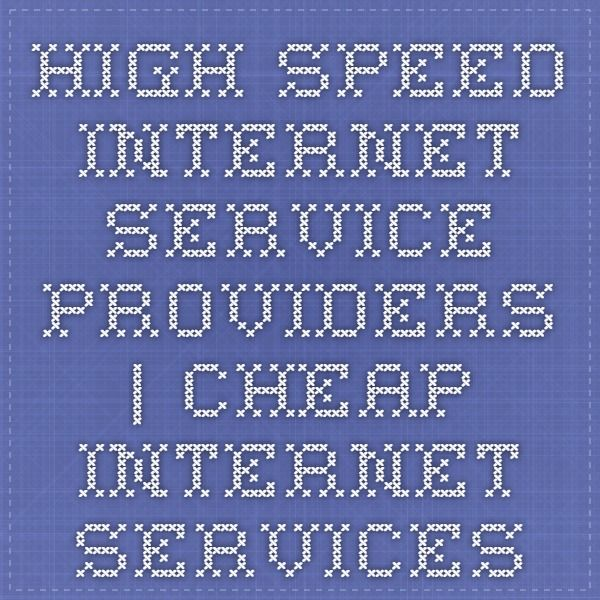 High Speed Internet Service Providers | Cheap Internet Services