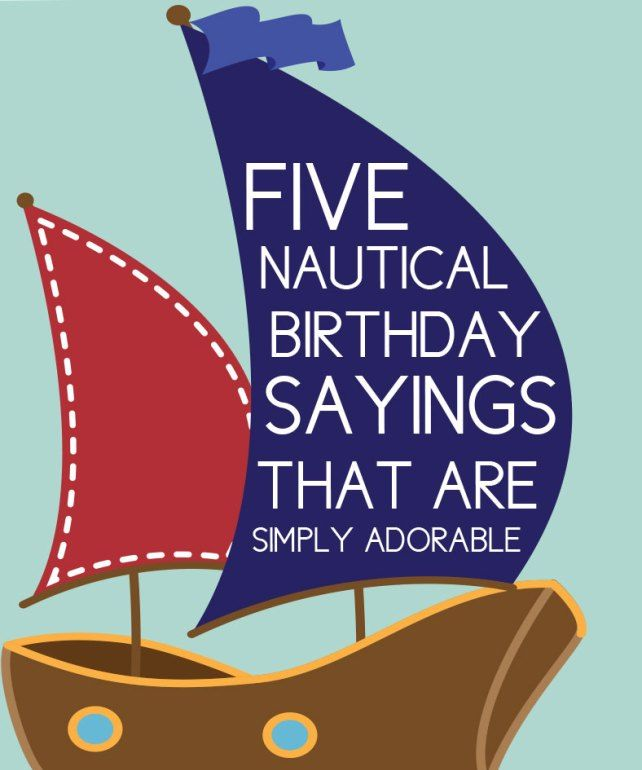 5 Nautical Sayings for Adorable Birthday Invites with Free Designs